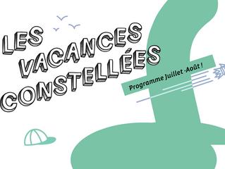 Juillet - Août 2021 : le programme des Vacances Constellées