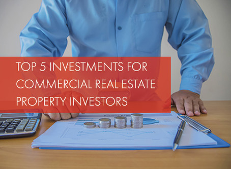 Top 5 Investments for Commercial Real Estate Property Investors