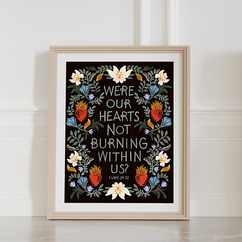 Hearts Burning Within Us Print