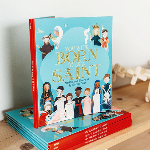 You Were Born to be a Saint Hardcover Book