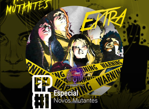 OtageekCAST Extra #01 | Novos Mutantes - Vamos falar sobre a franquia
