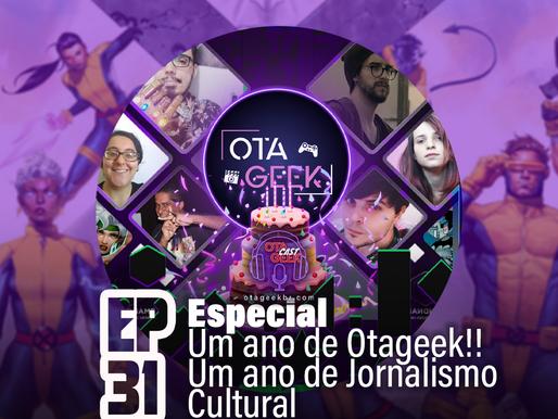 OtageekCAST #31   Um ano de Otageek! Um ano de Jornalismo Cultural