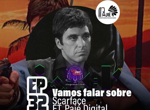 OtageekCAST #32 | Vamos falar sobre Scarface colab. Pajé Digital