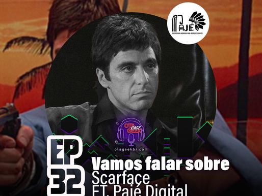 OtageekCAST #32   Vamos falar sobre Scarface colab. Pajé Digital