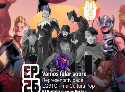 OTAGEEKCAST #26 | Representatividade LGBTQIA+ na cultura pop e 'Paris Está em Chamas' e seu marco