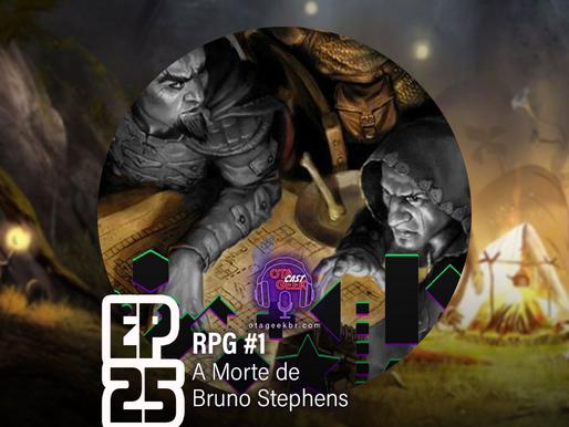 OtageekCAST #25   RPG 01 - A morte de Bruno Stephens