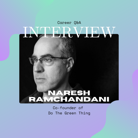 Naresh Ramchandani, Co-founder of Do The Green Thing, on Identity & Creativity