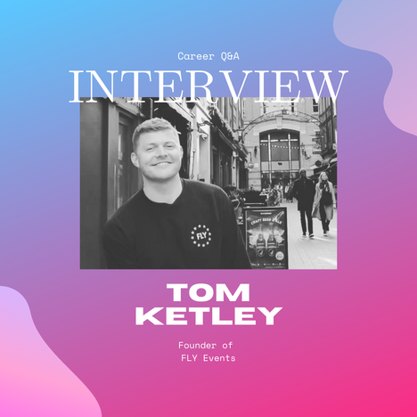 Tom Ketley, Founder of FLY Events, on the Power Of Persistence