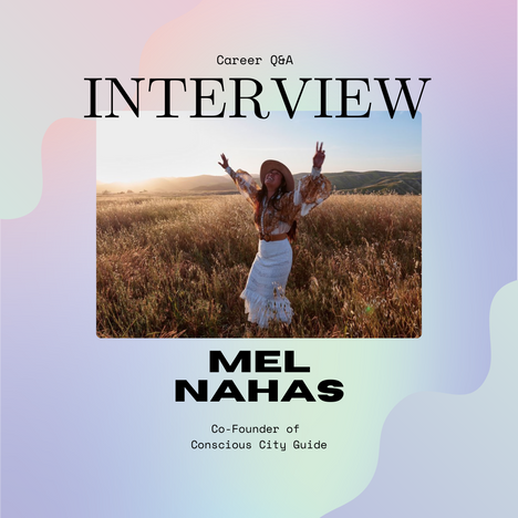 Mel Nahas, Co-founder of Conscious City Guide, On the Importance of Keeping an Open Mind