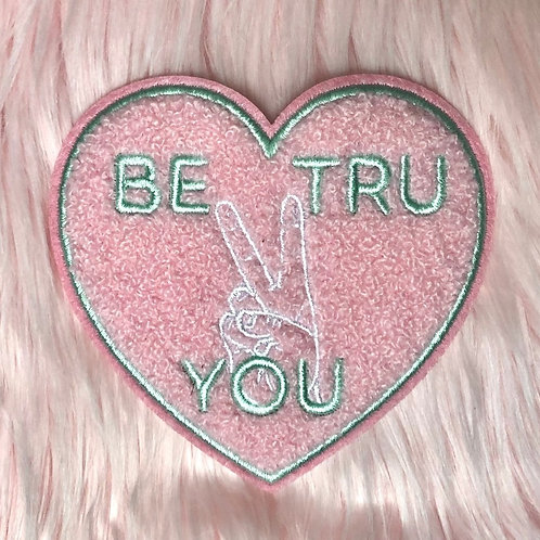 Be True 2 You Chenille Patch