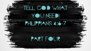 Tell God what you need!