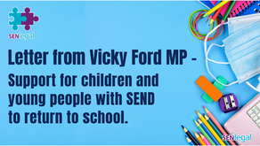 Letter from Vicky Ford MP - Support for children and young people with SEND to return to school.