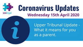 Upper Tribunal Update - What it means for you as a parent.