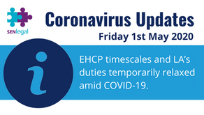 EHCP timescales and LA's duties temporarily relaxed amid COVID-19