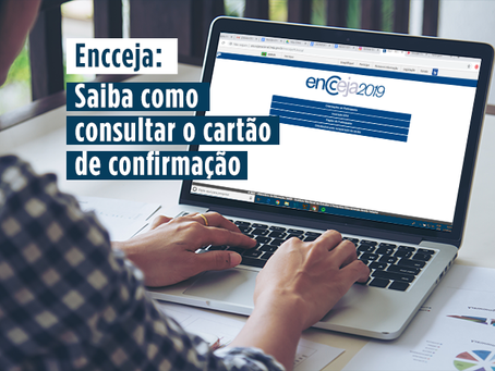 ENCCEJA 2019: COMO CONSULTAR O CARTÃO DE CONFIRMAÇÃO?