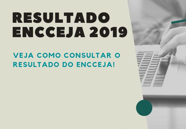 SAIBA COMO VER O RESULTADO DO ENCCEJA 2019