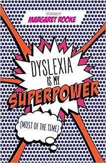 Dyslexia is my Superpower.jpg