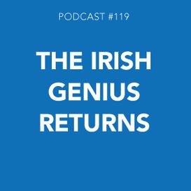 The Irish Genius Returns