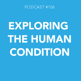 Exploring the Human Condition