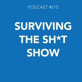 Surviving the Sh*t Show