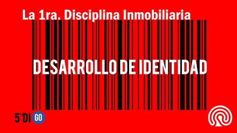 1ra. DISCIPLINA INMOBILIARIA: DESARROLLO DE IDENTIDAD