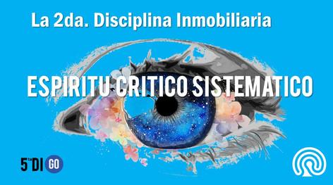 2da. DISCIPLINA INMOBILIARIA: ESPIRITU CRITICO SISTEMATICO