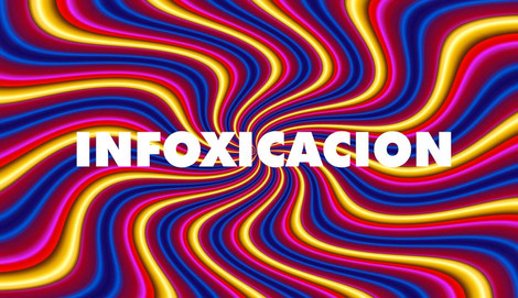 INFOXICACION