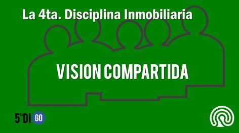4ta. DISCIPLINA INMOBILIARIA: VISION COMPARTIDA