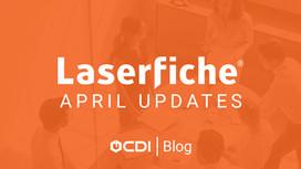 Laserfiche April Updates