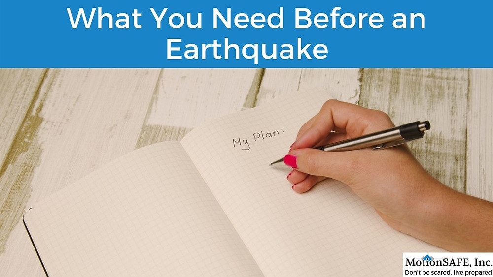 Make a plan of what you need before an earthquake