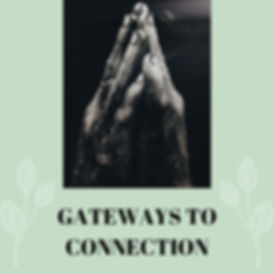 New GATEWAYS TO CONNECTION.jpg