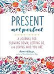 Present Not Perfect.jpg
