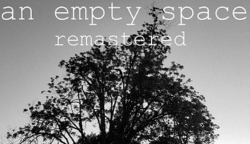 An Empty Space - Remastered