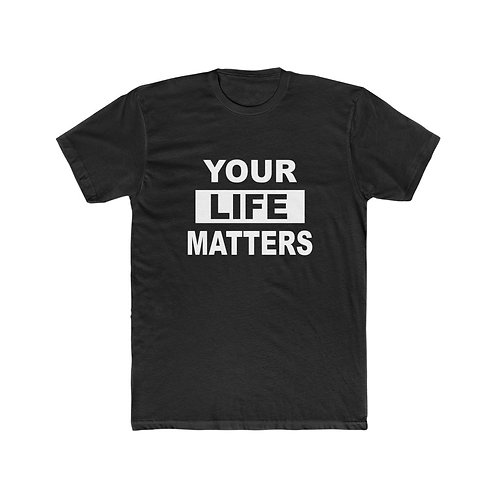 Your Life Matters Shirt