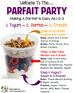 It's A PARFAIT PARTY! Easy Breakfast or Snack For Kids Of All Ages.