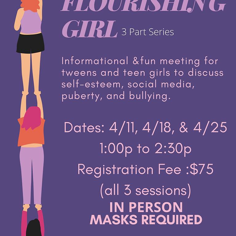 A Flourishing Girl (3 Part Series) 4/11/21