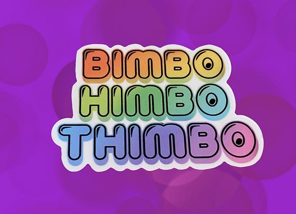 Bimbo, Himbo, Thimbo sticker