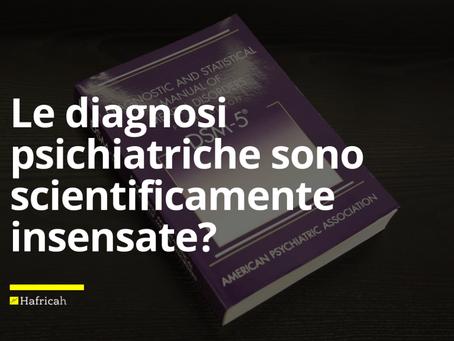 Le diagnosi psichiatriche sono scientificamente insensate?