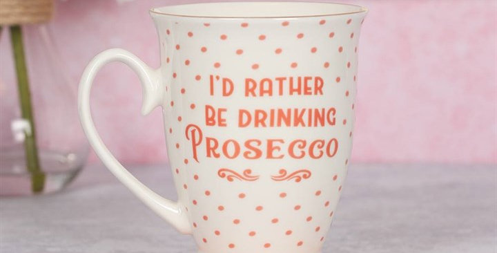 """""""I'd Rather Be Drinking Prosecco"""" Mug"""