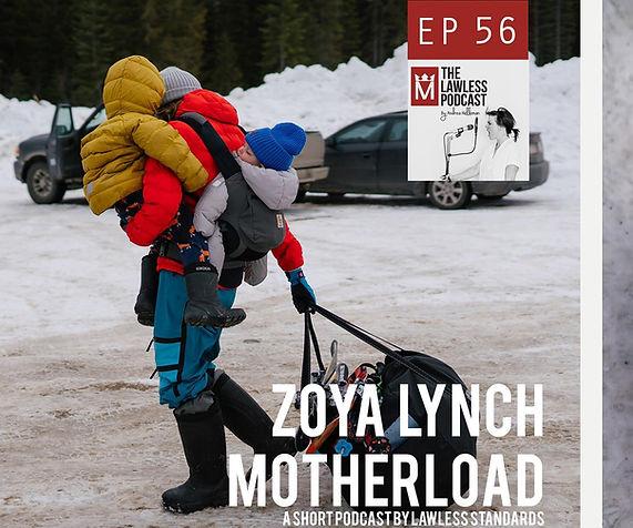 Zoya Lynch // Motherload