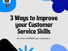 3 Ways to Improve your Customer Service Skills