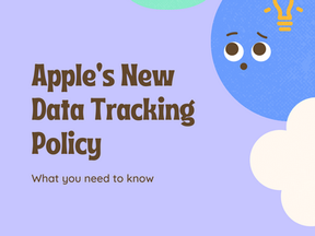 How Will Apple's New Data Tracking Policy Affect My Business?