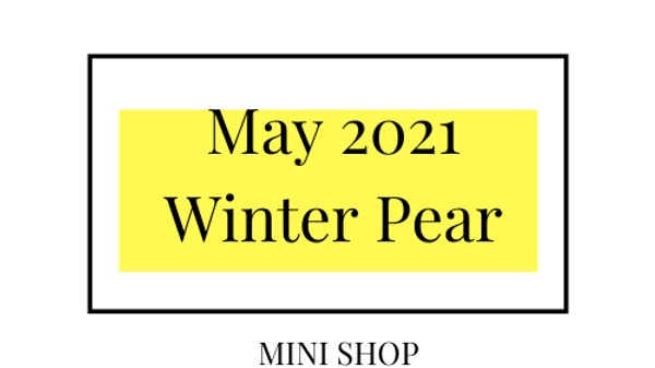 Mini Online Shop - May 2021 - Winter Pear