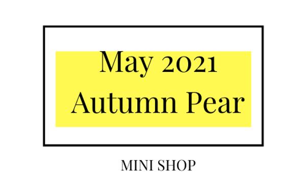 Mini Online Shop - May 2021 - Autumn Pear