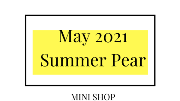 Mini Online Shop - May 2021 - Summer Pear