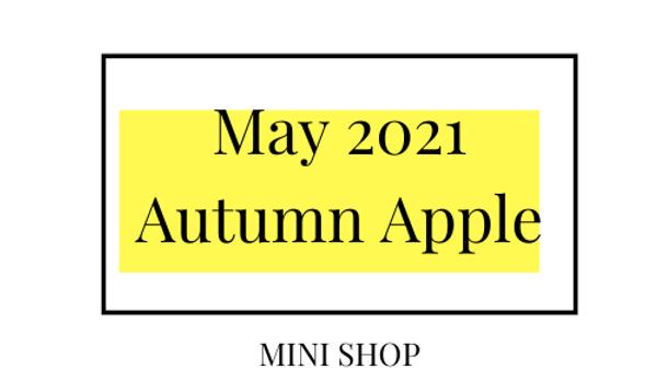 Mini Online Shop - May 2021 - Autumn Apple