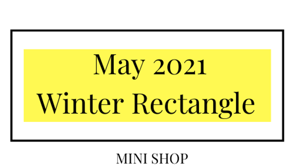 Mini Online Shop - May 2021 - Winter Rectangle