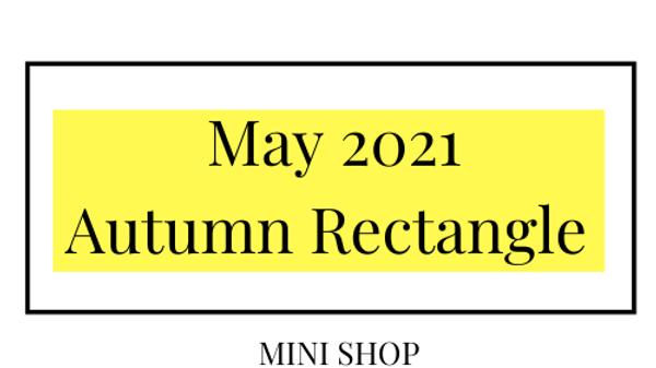 Mini Online Shop - May 2021 - Autumn Rectangle