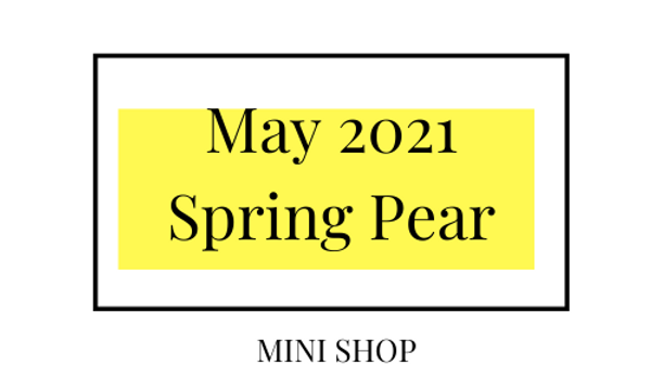 Mini Online Shop - May 2021 -Spring Pear