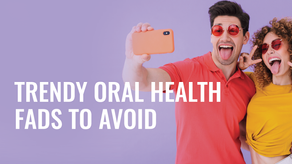 Trendy Oral Health Fads to Avoid